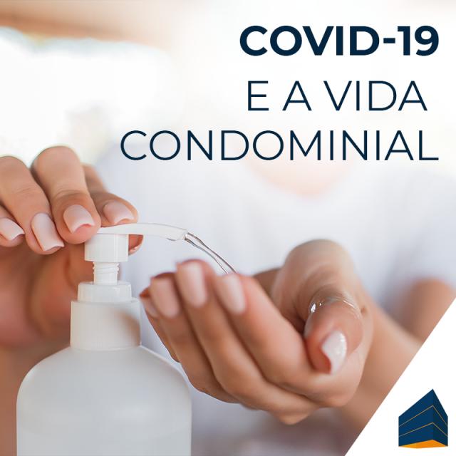A nova fase de enfrentamento ao COVID-19 e a vida condominial: o que você precisa saber